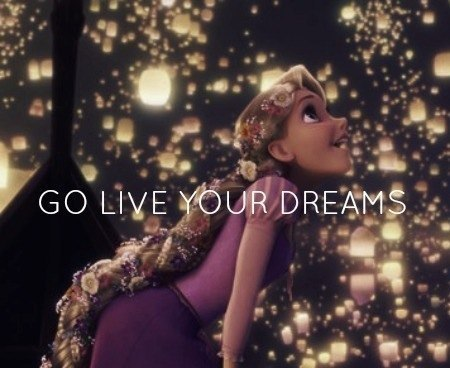 Go live your dreams