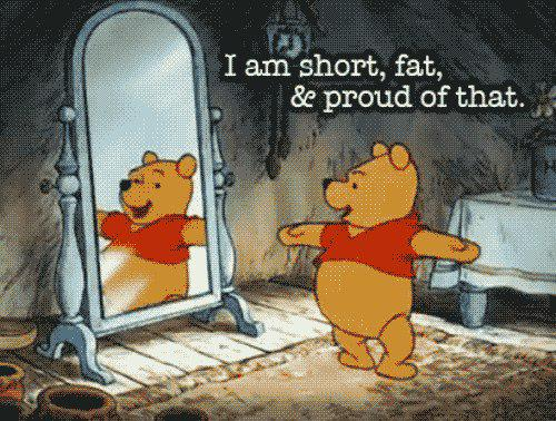 I am short,fat & proud of that