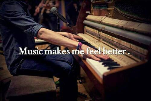 Music makes me feel better.