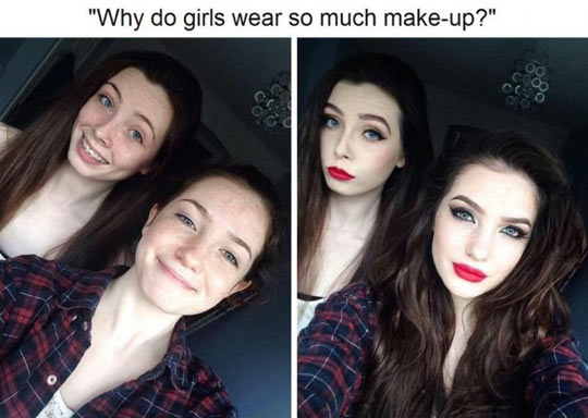 Why do girls wear so much make-up?