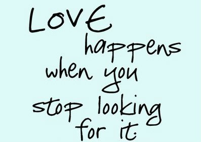 Image may contain: Love happens when you stop looking for it - Myspace Photo