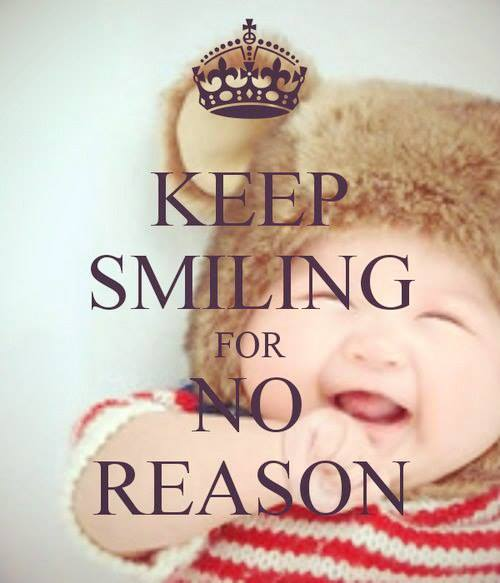 Keep smiling for no reason