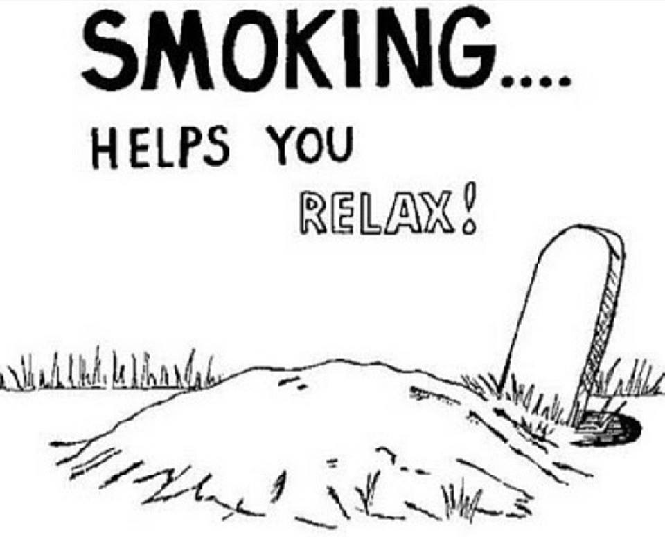Smoking... Helps you relax!