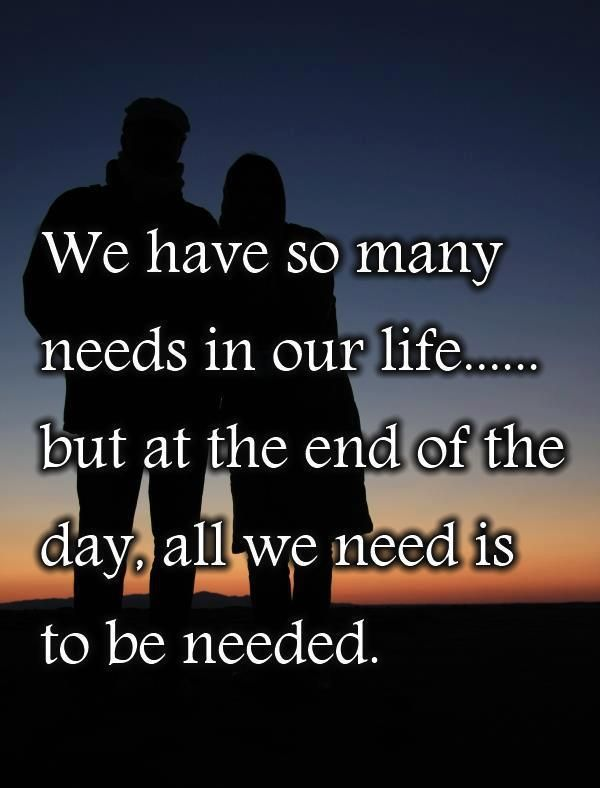 we have so many needs in our life