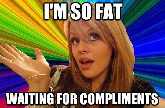i'm so fat waiting for compliments - Myspace Photo