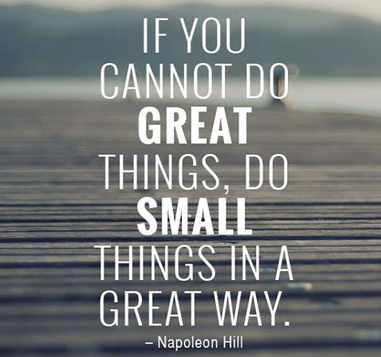 If you cannot do great things, do small things in a great way - Myspace Photo
