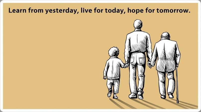 Image may contain: Learn from yesterday, live for today hope for tomorrow. - Myspace Photo