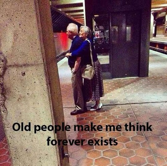 Old people make me think forever exists - Myspace Photo