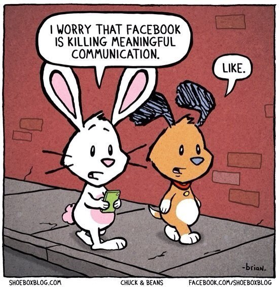 I worry that facebook is killing meaningful communication