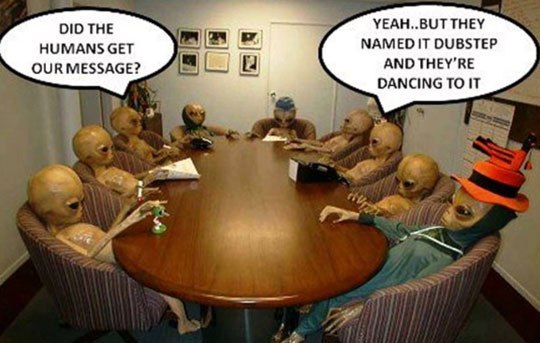 Did the humans get our message? - Myspace Photo