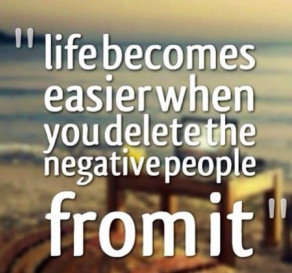 life becomes easier when you delete the negative people from it - Myspace Photo