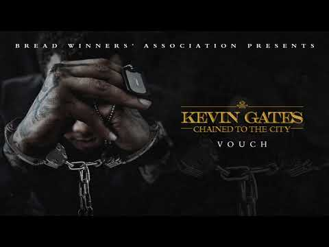 Kevin Gates - Vouch [Official Audio]