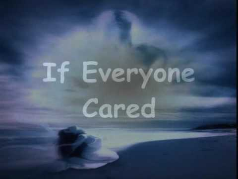 If Everyone Cared..(My Tribute)..