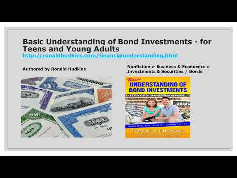 Basic Understanding of Bond Investments, for Teens and Young Adults