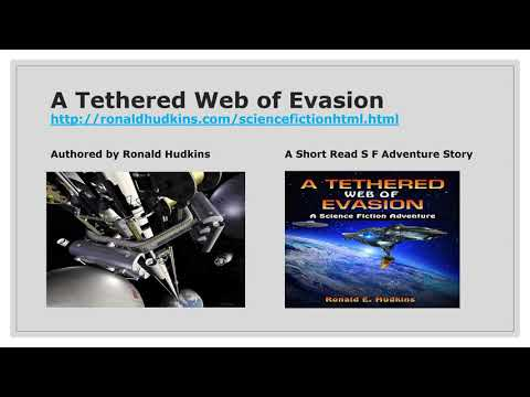 A Tethered Web of Evasion: A Short Read SF Adventure Story